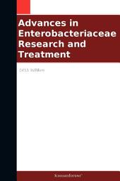 Advances in Enterobacteriaceae Research and Treatment: 2011 Edition