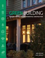 Green Building  Principles and Practices in Residential Construction PDF