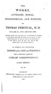 The Works, Literary, Moral and Medical: To which are Prefixed Memoirs of His Life and Writings and a Selection from His Literary Correspondence, Volume 4