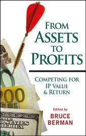From Assets to Profits: Competing for IP Value and Return, Edition 2