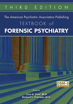 The American Psychiatric Publishing Textbook of Forensic Psychiatry PDF
