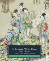 The Essential World History, Volume I: To 1800: Edition 7