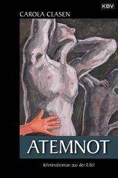 Atemnot: Kriminalroman aus der Eifel