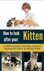 How to look after your Kitten: Pet Care for Children