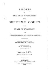 Wisconsin Reports: Cases Determined in the Supreme Court of Wisconsin, Volume 57