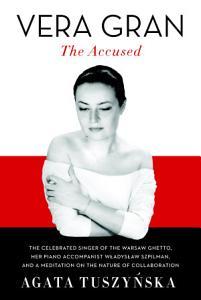 Vera Gran The Accused
