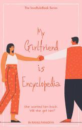 My Girlfriend is encyclopaedia