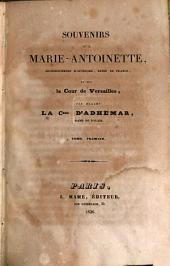 Souvenirs sur Marie-Antoinette, archiduchesse d'Autriche, reine de France, et sur la Cour de Versailles: Volume1