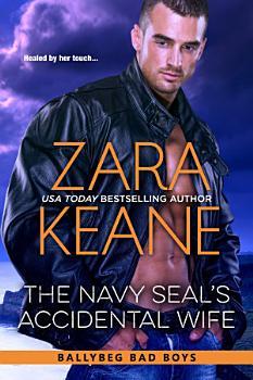 The Navy SEAL s Accidental Wife  Ballybeg Bad Boys  Book 5  PDF