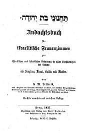 Taḥanune bat Yehudah (Bitte um Erbarmen der Tochter Judas) Andachtsbuch für israelitische Frauenzimmer. 6. verm. Aufl. (germ. litt. hebr.)