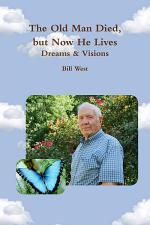 The Old Man Died, but Now He Lives: Dreams & Visions