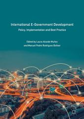 International E-Government Development: Policy, Implementation and Best Practice