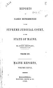 Reports of Cases Determined in the Supreme Judicial Court of the State of Maine: Volume 27