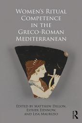 Women's Ritual Competence in the Greco-Roman Mediterranean