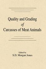 Quality and Grading of Carcasses of Meat Animals