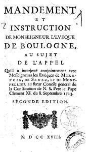 Mandement et instruction de monseigneur l'eveque de Boulogne, au sujet de l'appel qu'il a interjette conjointement avec messeigneurs les eveques de Mirepoix, de Senez, et de Montpellier au futur Concile general de la Constitution de N.S. Pere le pape Clement 11. du 8 septembre 1713