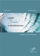 """Legale """"Tricks"""" in Bankbilanzen: Praktiken in der Finanzkrise"""