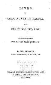 Lives of Vasco Nunez de Balboa, and Francisco Pizarro