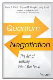 Quantum Negotiation: The Art of Getting What You Need