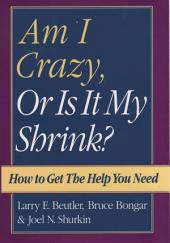 Am I Crazy, Or Is It My Shrink?