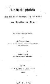 Die Apostelgeschichte, oder Der Entwickelungsgang der Kirche von Jerusalem bis Rom
