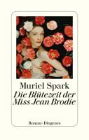 Die Bl  tezeit der Miss Jean Brodie PDF