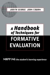 A Handbook of Techniques for Formative Evaluation: Mapping the Students' Learning Experience
