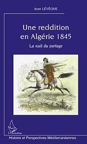 Une reddition en Algérie 1845: La nuit du partage