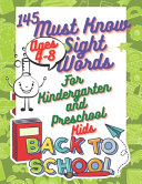 145 Must Know Sight Words for Kindergarten and Preschool Kids Ages Ages 4 8 PDF