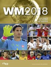 WM 2018 – Schweiz: Die Stars. Die Teams. Die Stadien.