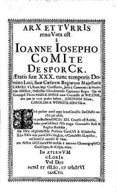 ArX Et TVrrIs renoVata est a Ioanne Iosepho CoMIte De SporCk [