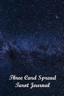 Three Card Spread Tarot Journal  A Fill in Journal to Record Your Three Card Spreads
