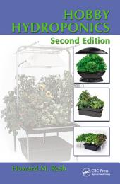 Hobby Hydroponics, Second Edition: Edition 2