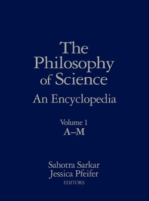 The Philosophy of Science: A-M