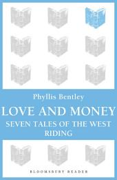 Love and Money: Seven Tales of the West Riding