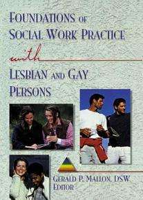 Foundations of Social Work Practice with Lesbian and Gay Persons PDF