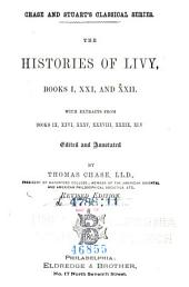 The histories of Livy, books I, XXI, and XXII, with extracts from books IX, XXVI, XXXV, XXXVIII, XXXIX, XLV