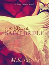 The Road to Saint Brieuc: A Vera Lawson Novel - Book 2