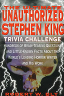 The Ultimate Unauthorized Stephen King Trivia Challenge PDF
