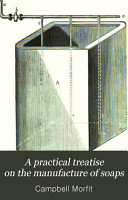 A Practical Treatise on the Manufacture of Soaps PDF