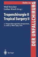 Tropenchirurgie II / Tropical Surgery II