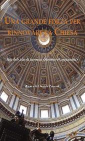 Una grande forza per rinnovare la Chiesa