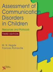 Assessment of Communication Disorders in Children: Resources and Protocols, Third Edition