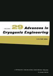 Advances in Cryogenic Engineering: Volume 29