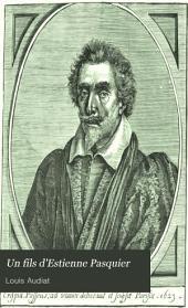 Un fils d'Estienne Pasquier: Nicolas Pasquier, lieutenant-général et maitre des requêtes; étude sur sa vie et ses écrits
