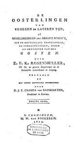 De oosterlingen van vroegen en lateren tijd of Ophelderingen der Heilige Schrift: uit de natuurlijke gesteldheid, de overleveringen, zeden en gewoonten van het Oosten, Volume 1