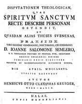 Disp. theol. quae Spiritum Sanctum recte describi personam ostendit