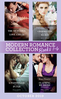 Modern Romance October 2019 Books 1 4  The Sicilian s Surprise Love Child  One Night With Consequences    Cinderella s Scandalous Secret   A Passionate Reunion in Fiji   Claiming My Bride of Convenience PDF