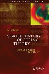 A Brief History of String Theory: From Dual Models to M-Theory