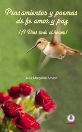 Pensamientos y poemas de fe, amor y paz: ¡A Dios todo el honor!